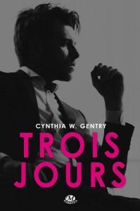 Trois Jours by Cynthia W. Gentry